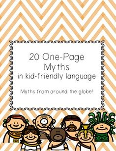 One Page Myths (Twenty Single Page Myths from Around the Globe!) Great for differentiation and giving every student a myth to read and respond to during independent reading time!