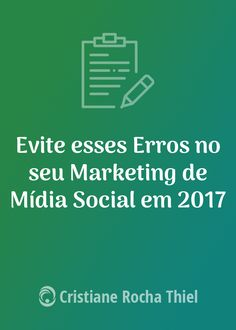 Evite esses Erros no seu Marketing de Mídia Social em 2017 - Não importa a gravidade, erros no marketing de mídia social podem impedir os resultados que você espera ou até mesmo manchar a sua marca. Evite esses erros no seu marketing de mídia social em 2017, tenha sucesso e otimize o ROI.