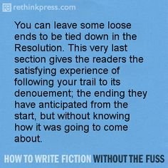 From 'Moving to Resolution' http://rethinkpress.com/books/how-to-write-fiction-without-the-fuss/