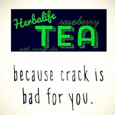 We LOVE our Herbalife tea! Crazy energy and burns 120 calories!!