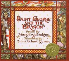 1985 - Saint George and the Dragon / illustrated by Trina Schart Hyman