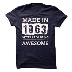 MADE IN 1963 - 52 YEARS OF BEING AWESOME!!! T Shirts, Hoodies. Check price ==► https://www.sunfrog.com/LifeStyle/MADE-IN-1963--52-YEARS-OF-BEING-AWESOME-18707975-Guys.html?41382 $19