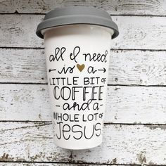 A Little Bit of Coffee and a Whole Lot of Jesus - Hand Painted Mug - Whole Lot of Jesus Travel Mug - Christian Mug - Hand Painted Coffee Mug by MorningSunshineShop on Etsy https://www.etsy.com/listing/228548180/a-little-bit-of-coffee-and-a-whole-lot