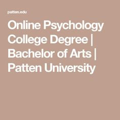 Online Psychology College Degree | Bachelor of Arts | Patten University