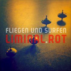 fliegen und surfen - Liminal-Rot www.facebook.com/FliegenUndSurfen www.tildmusic.de