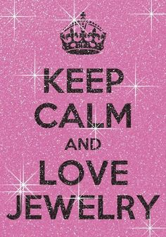 Keep Calm and Love Jewelry