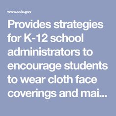 Provides strategies for K-12 school administrators to encourage students to wear cloth face coverings and maintain a positive learning environment. Health Communication, School Libraries, Simple Pictures, Positive Reinforcement, Social Stories, Music Class, Learning Environments, Masks, Encouragement