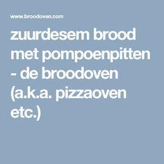 zuurdesem brood met pompoenpitten - de broodoven (a.k.a. pizzaoven etc.)
