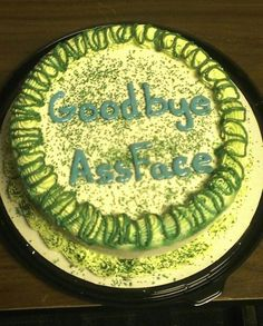 Goodbye Assface cake