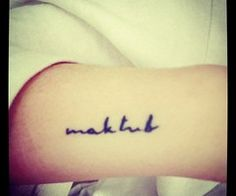 maktub I want this tattoo sooo badly! :oD