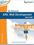 No Nonsense XML Web Development With PHP - Free 146 Page Preview!, Free SitePoint How-to Guide