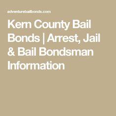Kern County Bail Bonds   Arrest, Jail & Bail Bondsman Information