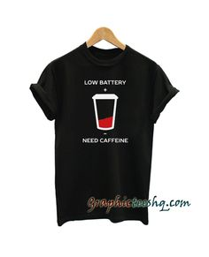 Low Battery need Caffein tee shirt for adult men and women. This t-shirt is everything you've dreamed of and more. Cool Graphic Tees, Cool Tees, My T Shirt, Tee Shirts, Funny America Shirts, Tee Shirt Designs, Great T Shirts, Shirt Price, Funny Tees