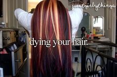 Dying my hair.