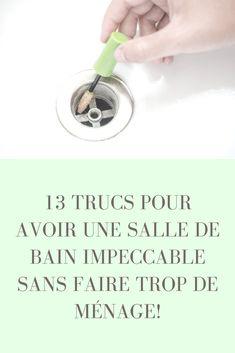 13 Trucs Pour Avoir Une Salle De Bain Impeccable Sans Faire Trop Mnage