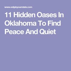 11 Hidden Oases In Oklahoma To Find Peace And Quiet