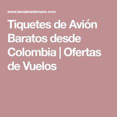 Tiquetes de Avión Baratos desde Colombia | Ofertas de Vuelos #tiquetesdeavion