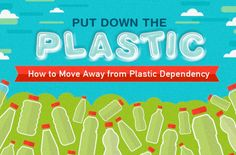 put down the plastic  http://www.treehugger.com/green-home/excellent-infographic-shows-why-we-must-say-no-plastic.html