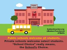 Charter Schools take school taxpayer money but don't take all kids. #PublicSchoolSuccess should be 4 ALL. @BadassTeachersA #TBATs #No2DeVos