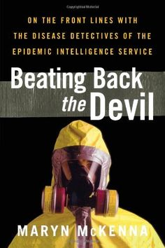 Beating Back the Devil by Maryn McKenna: I LOVED Superbug and I can't wait to read this!
