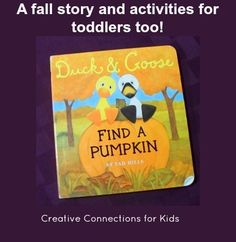 Duck and Goose Find a Pumpkin - absolutely love this book,  and the activities too.