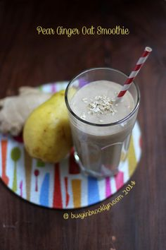 Busy in Brooklyn » Blog Archive » Pear Ginger & Oat Smoothie