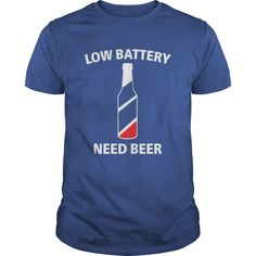 c00e51c2c1 Low Battery Need Beer T-Shirt, Hoodie, Sweatshirt, Gift ===> Shopping This  Tshirt Now!