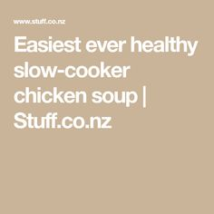 Easiest ever healthy slow-cooker chicken soup Slow Cooker Chicken Healthy, Raw Apple Cider Vinegar, Chicken Soup Recipes, Shredded Chicken, Nutritious Meals, Soul Food, Wine Recipes, Easy Meals, Stuffed Peppers