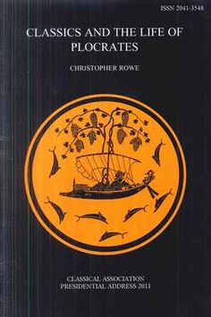 Classics and the life of Plocrates / Christopher Rowe - [London] : Classical Association, 2011