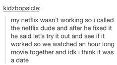 omg I'm dying! Netflix date lol