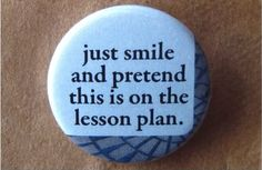 This should be my mantra. I'm terrible at sticking to lesson plans. #easilydistracted