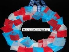 Patriotic Wreath: glue tissue paper squares on a paper plate; hang with ribbon (can use up paper strips & let children cut them up).