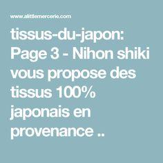 tissus-du-japon: Page 3 -  Nihon shiki vous propose des tissus 100% japonais en provenance ..