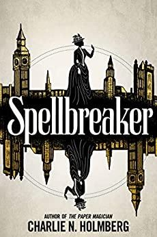 Spellbreaker by Charlie N. Holmberg New Fantasy, Fantasy Series, Fantasy Books, The Paper Magician, Book Club Books, New Books, Cozy Mysteries, Foreign Languages, The Magicians