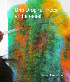 Drip Drop Fall Tree Paintings at the Easel by Teach Preschool