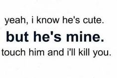Ummmm, yes. He's mine. Hands off my guy! Love Quotes Tumblr, Cute Love Quotes, Quotes To Live By, Me Quotes, Qoutes, Funny Quotes, Funny Boyfriend Quotes, Jealousy Quotes, Quotes About Boyfriends