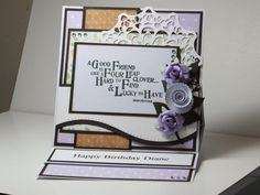 (Ref:H11) Easel card 15cm x15cm Stamp: LOTV quotables set 62 Friendship Papers: Nitwit Bonnets & Bowties + Crab Apple Lane Dies: Memory Box - Scalloped Posie Spellbinders - A2 Curved Borders One La La Land - Berry Flourish