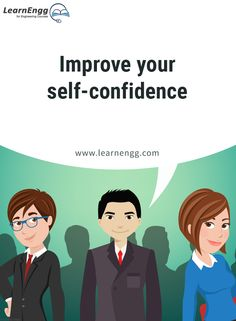 "Improve your self-confidence. To know more, read our blog post ""How to Increase Your Employability: Tips for Engineering students"" [Click on the image] ‪#learnengg‬ ‪#engineering‬ ‬#skills"