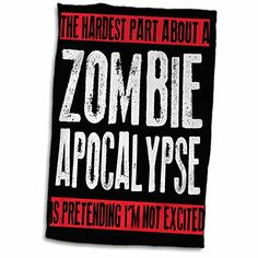 EvaDane  Funny Quotes  The hardest part about a zombie apocalypse  11x17 Towel twl_193279_1 >>> Read more reviews of the product by visiting the link on the image.Note:It is affiliate link to Amazon.