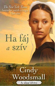 Ha fáj a szív - Cindy Woodsmall - könyváruház Akita, New York Times, Trauma, Pennsylvania, Best Sellers, News, Books, Movies, Movie Posters