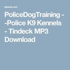 PoliceDogTraining - -Police K9 Kennels - Tindeck MP3 Download