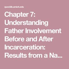 Chapter 7: Understanding Father Involvement Before and After Incarceration: Results from a National Evaluation of Responsible Fatherhood and Family Strengthening Grants
