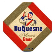 Duquesne Pilsener Beer. The Duquesne Brewing Company. Pittsburgh, Pennsylvania