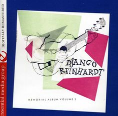 """The genius of gypsy jazz guitar legend Django Reinhardt is well documented in the great """"Memorial"""" series that were among the first American issues of albums that began to appear after the untimely de"""