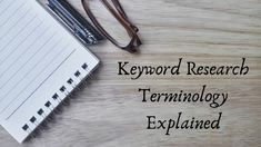 Are you new to the world of websites or blogging? Do you get overwhelmed with all the new information that you need to process? If you have tried your hand at keyword research, but you are completely lost, here is an explanation of what all those terms mean.
