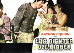 LOS DIENTES DEL DIABLO FOTCOCROMO ORIGINAL DEL ESTRENO DE LA PELICULA LOBBY CARDS ANTHONY QUINN