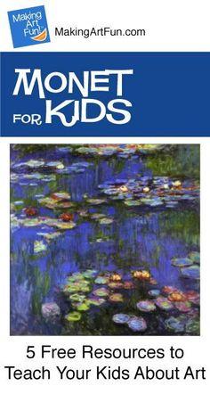 Hey Kids, Meet Claude Monet   5 Free Resources for Teaching Your Kids About Art - MakingArtFun.com