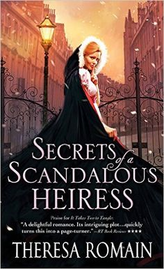 Secrets of a Scandalous Heiress: A captivating and hilarious Regency Romance (Matchmaker Trilogy Book 3) - Kindle edition by Theresa Romain. Romance Kindle eBooks @ Amazon.com.