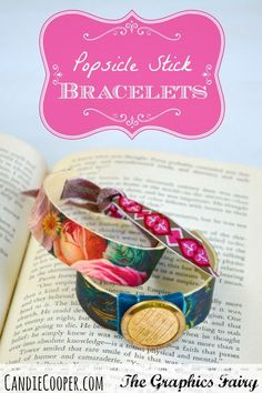 How to Make Popsicle Stick Bracelets! - The Graphics Fairy by Candie Cooper