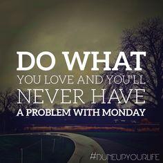 #mondaymotivation  #happymonday   For more motivation & inspiration follow DUNE UP YOUR LIFE
